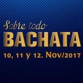SOBRE TODO BACHATA 2017